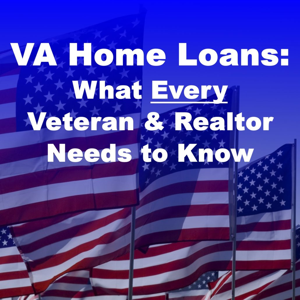 HOW TO BUY A HOME USING A VA LOAN: What Every Home Buyer Should Know